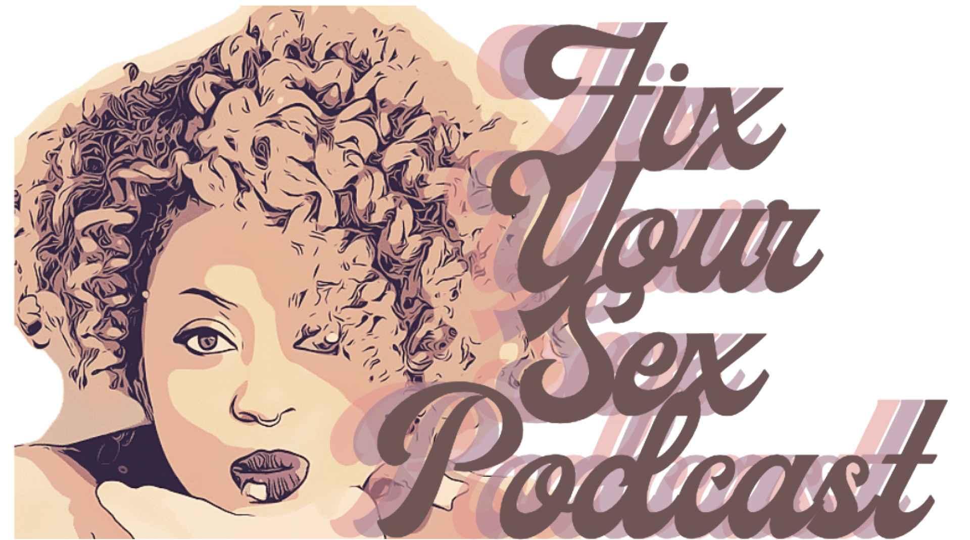 SDC Amina Peterson Fix Your Sex Podcast Educación sobre salud sexual