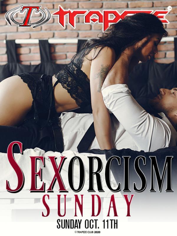 Sexorcism Sunday - TRAPEZE CLUB-Oct 11, 2020 SDC.com